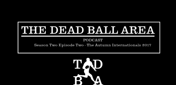 TDBA Podcast Season Two Episode Two – The Autum Internationals